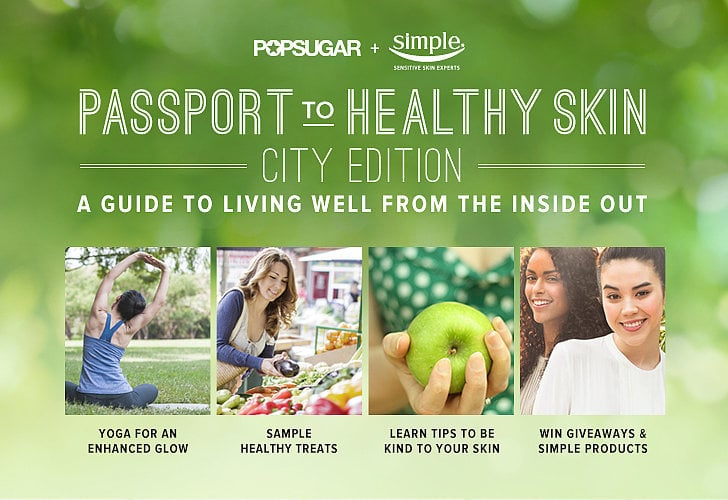 POPSUGAR Passport to Healthy Skin